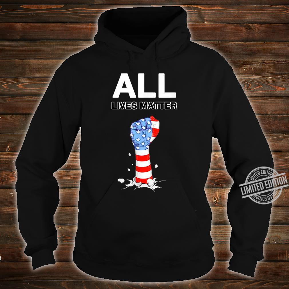 ALL LIVES MATTER USA Pride Power Civil Rights Proud USA Shirt hoodie