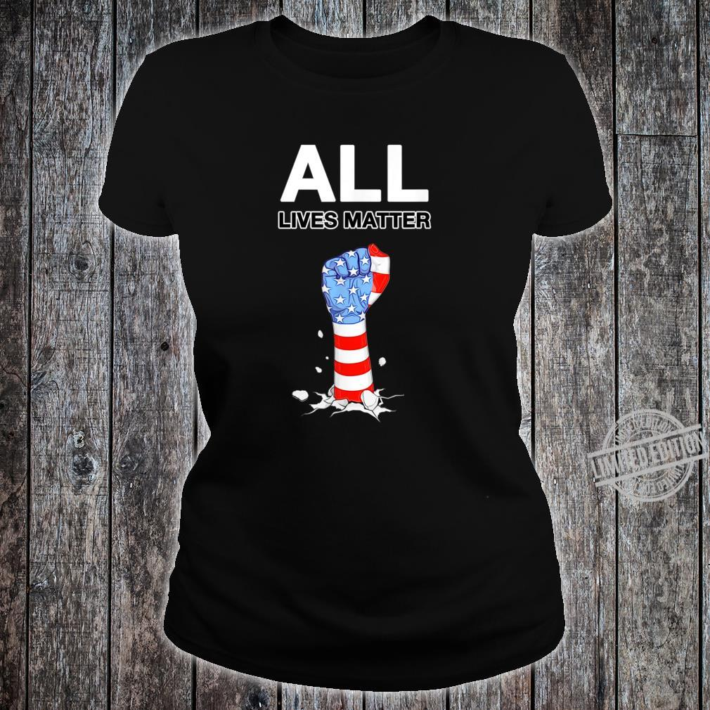 ALL LIVES MATTER USA Pride Power Civil Rights Proud USA Shirt ladies tee