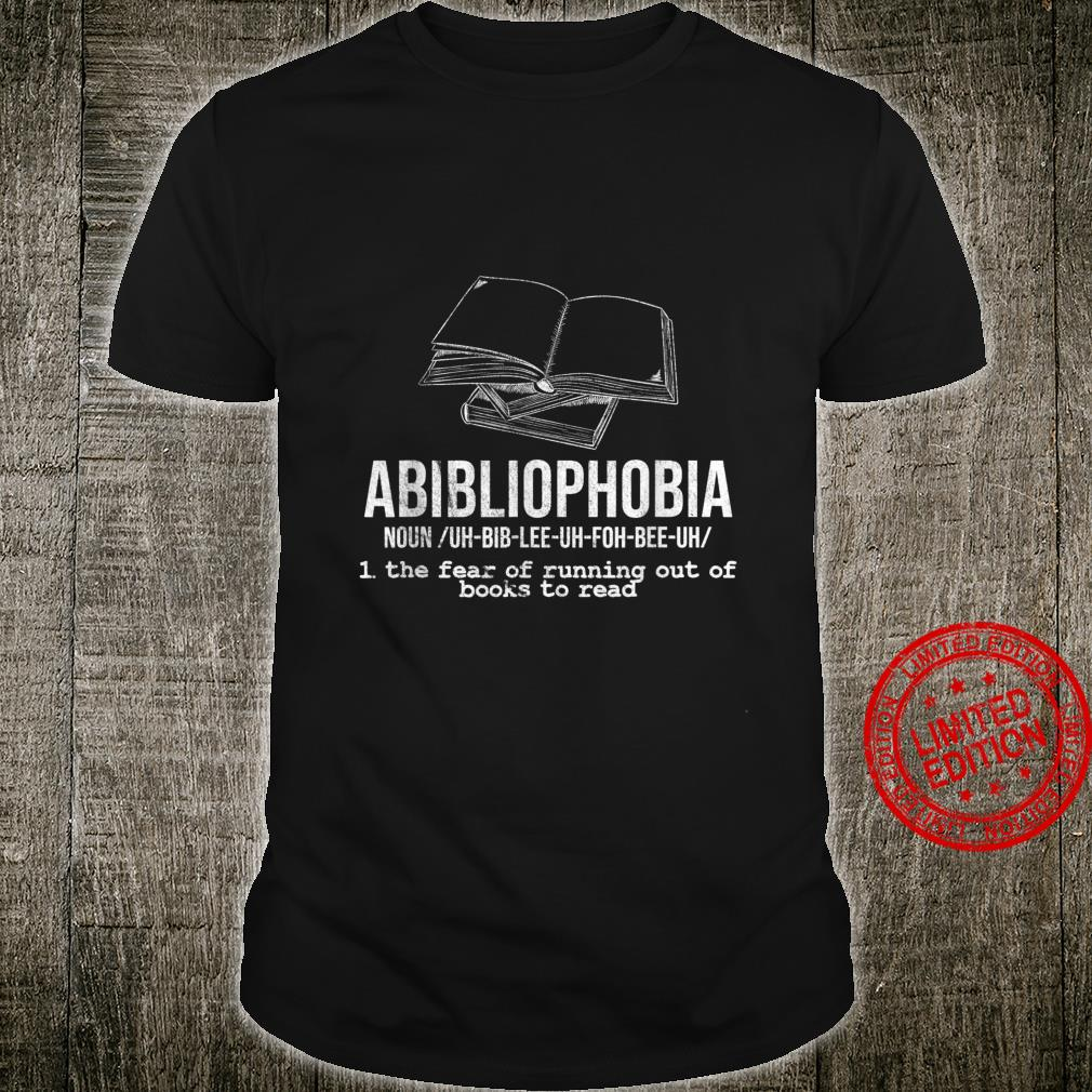 Abibliophobia Book Definition Bookworm Shirt