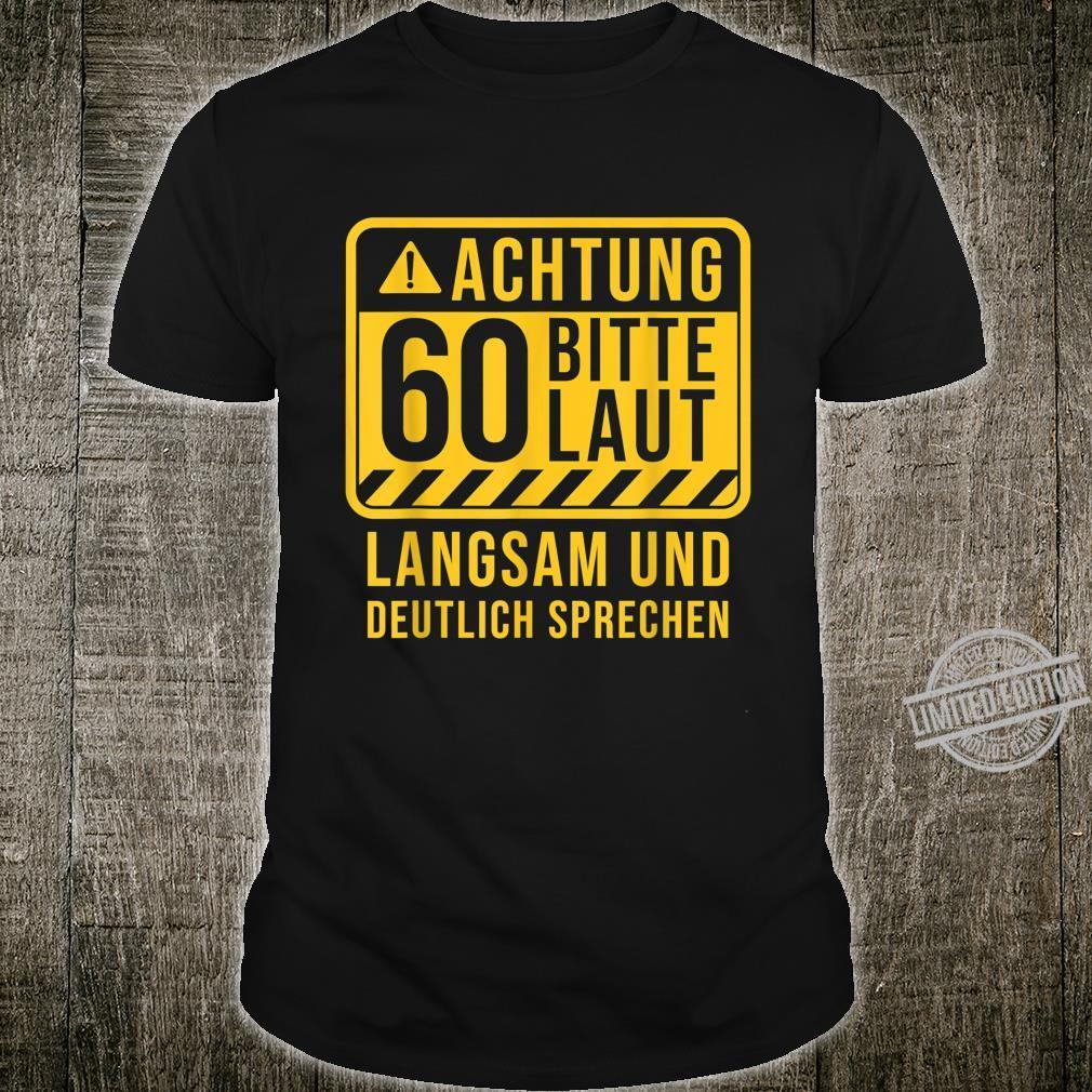 Achtung 60 Bitte langsam, laut und deutlich sprechen Shirt