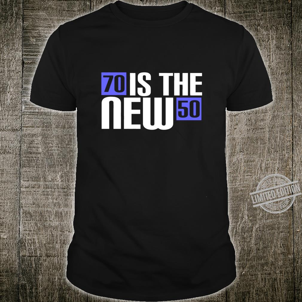 Age Adult 70 Years Is The New 50 Idea Shirt