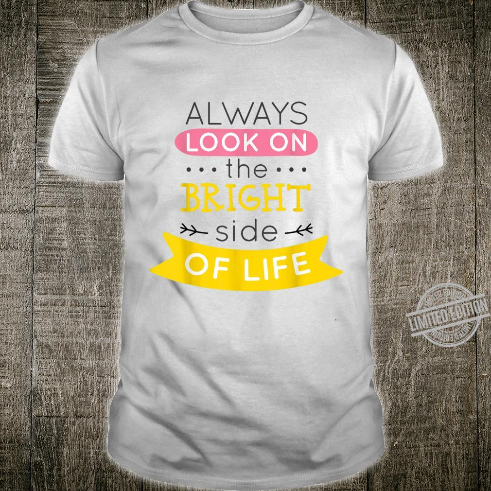 Always Look on The Bright Side of Life Shirt