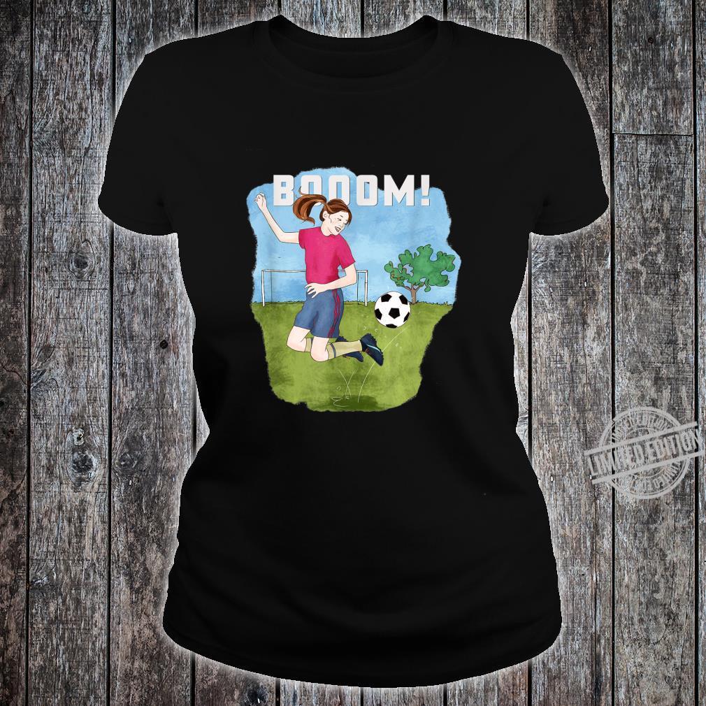 Booom Soccer girl kicks ball creative Shirt ladies tee