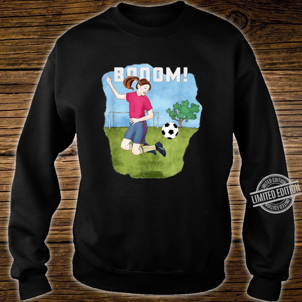 Booom Soccer girl kicks ball creative Shirt sweater
