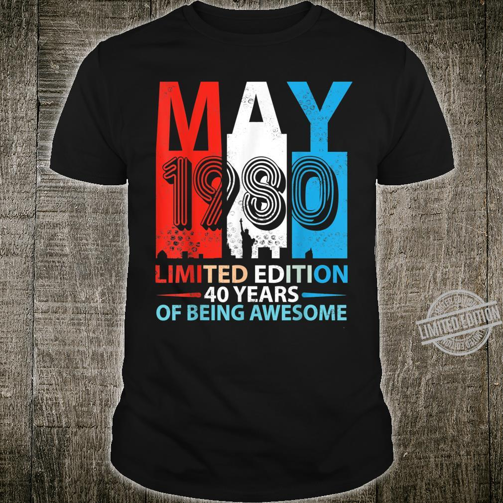 Born In May 1980 Limited Edition 40 Years Of Being Awesome Shirt