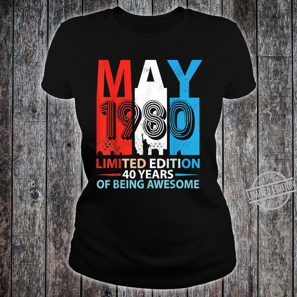 Born In May 1980 Limited Edition 40 Years Of Being Awesome Shirt ladies tee