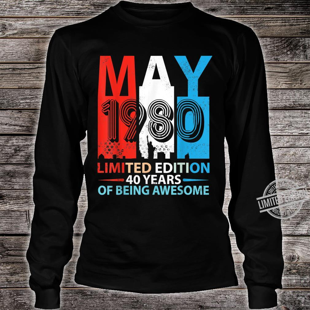 Born In May 1980 Limited Edition 40 Years Of Being Awesome Shirt long sleeved