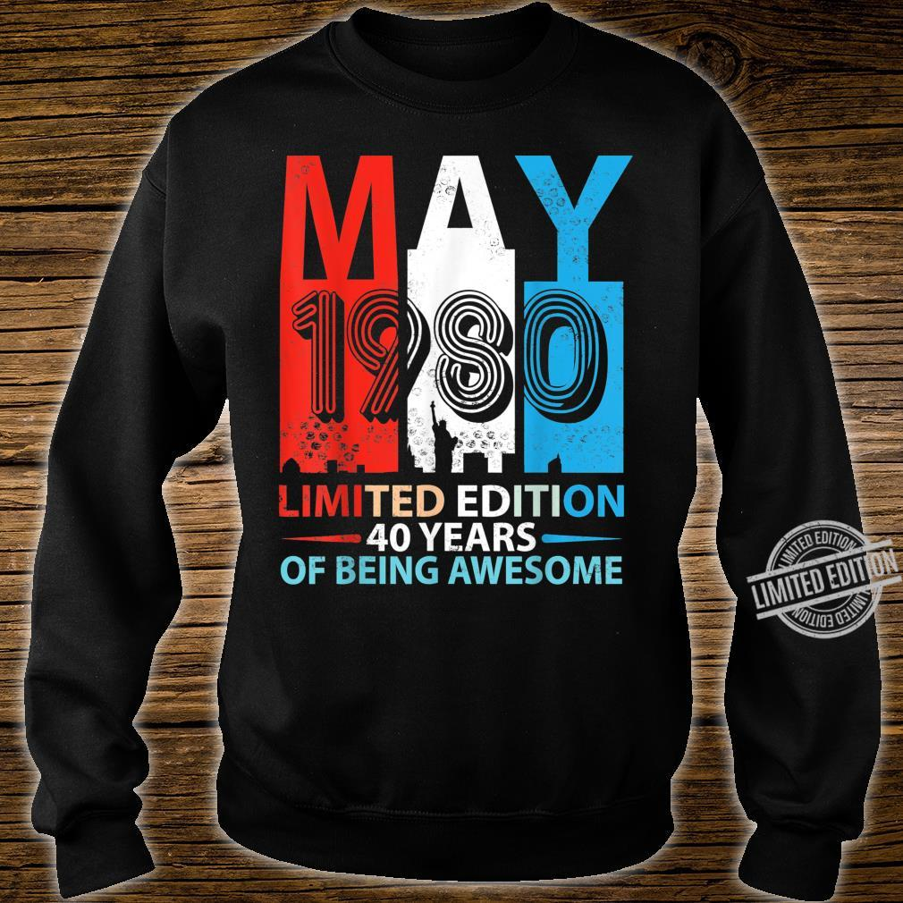Born In May 1980 Limited Edition 40 Years Of Being Awesome Shirt sweater