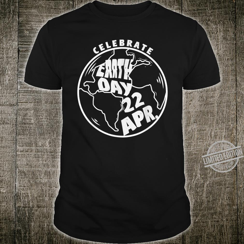 Celebrate Earth Day April 22nd 2020 Shirt