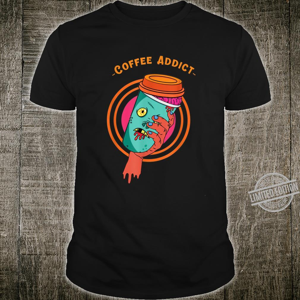 Coffee Addict zombie Shirt