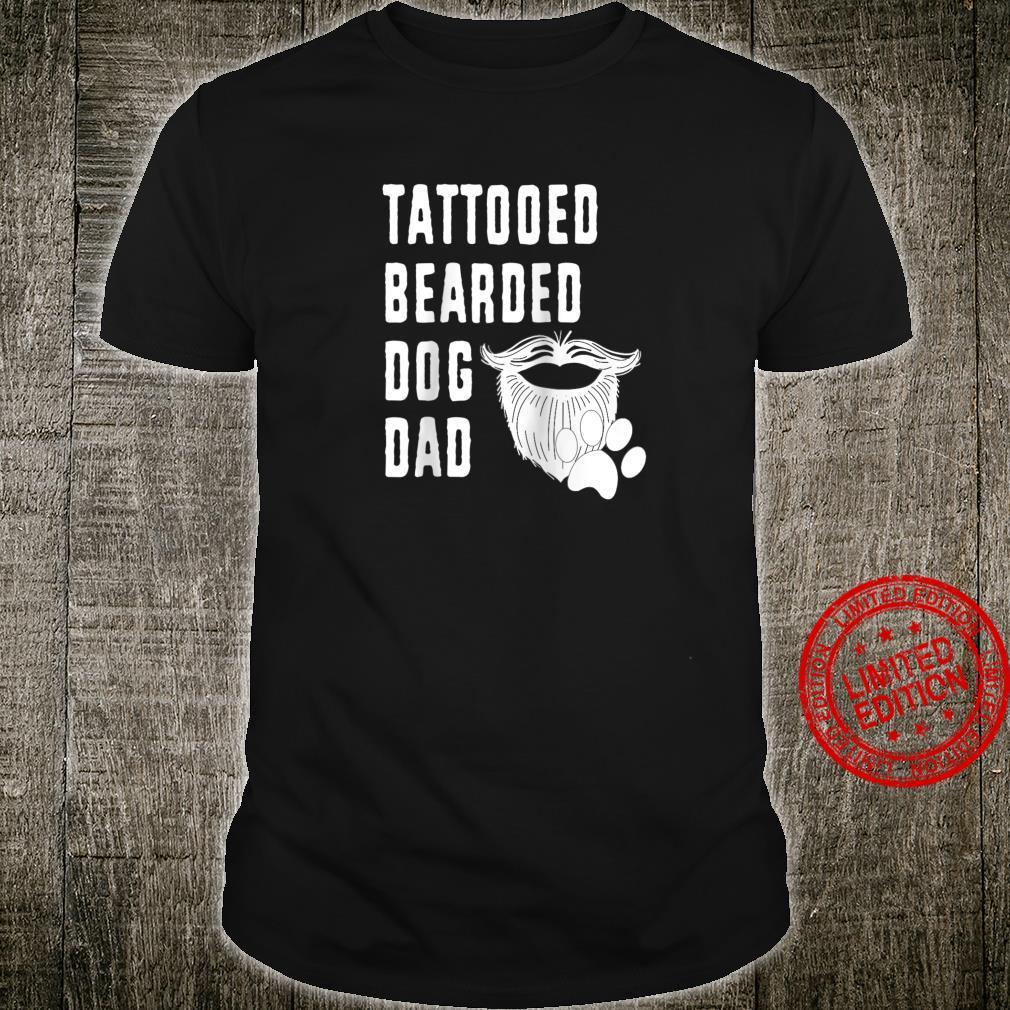 Dog Dad Bearded Tattooed Fathers Day Pet Dads Shirt
