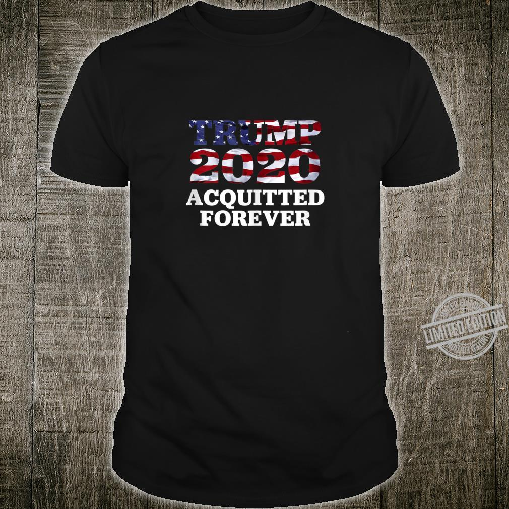 Donald Trump 2020 ReElection Acquitted Forever Politics GOP Shirt
