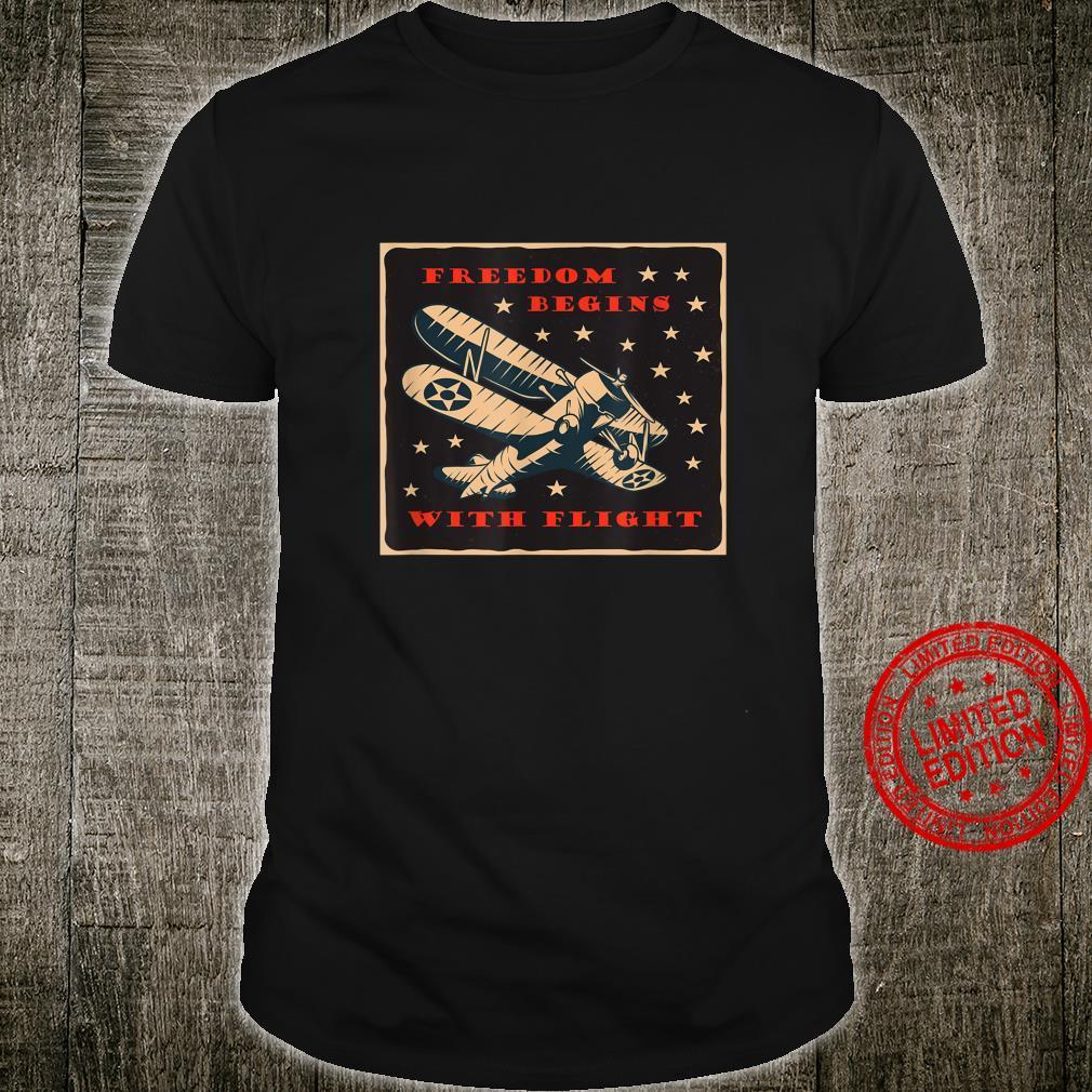 Freedom begins with flight Shirt