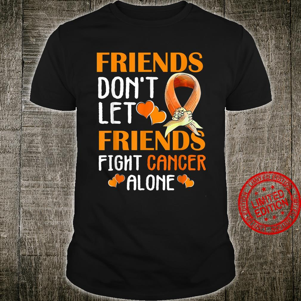 Friends don't let friends fight leukemia cancer alone Shirt