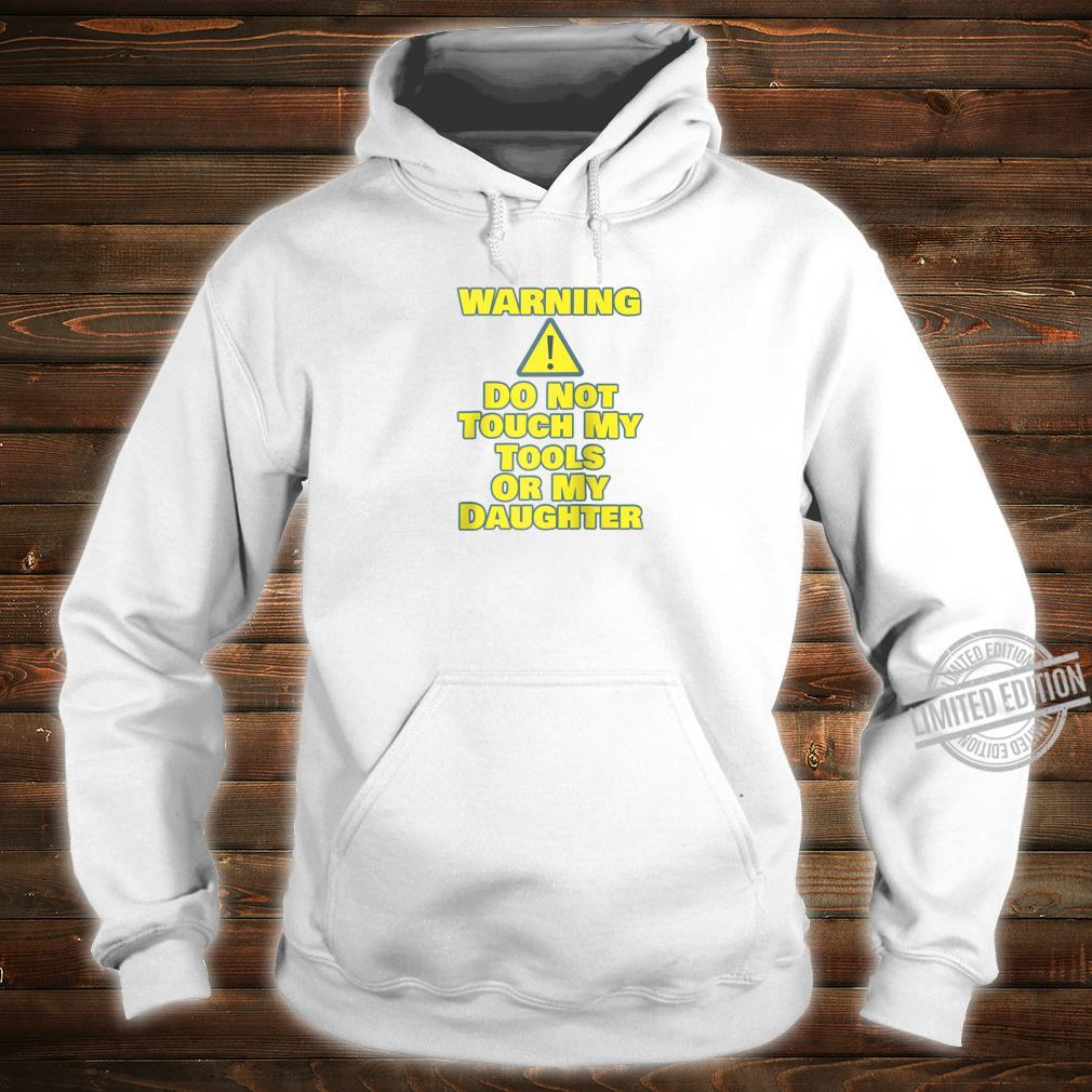 Funny Car Guy WARNING Do Not Touch Tools Or Daughter Shirt hoodie