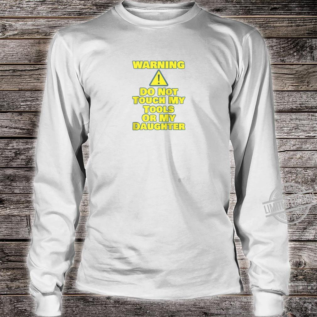 Funny Car Guy WARNING Do Not Touch Tools Or Daughter Shirt long sleeved