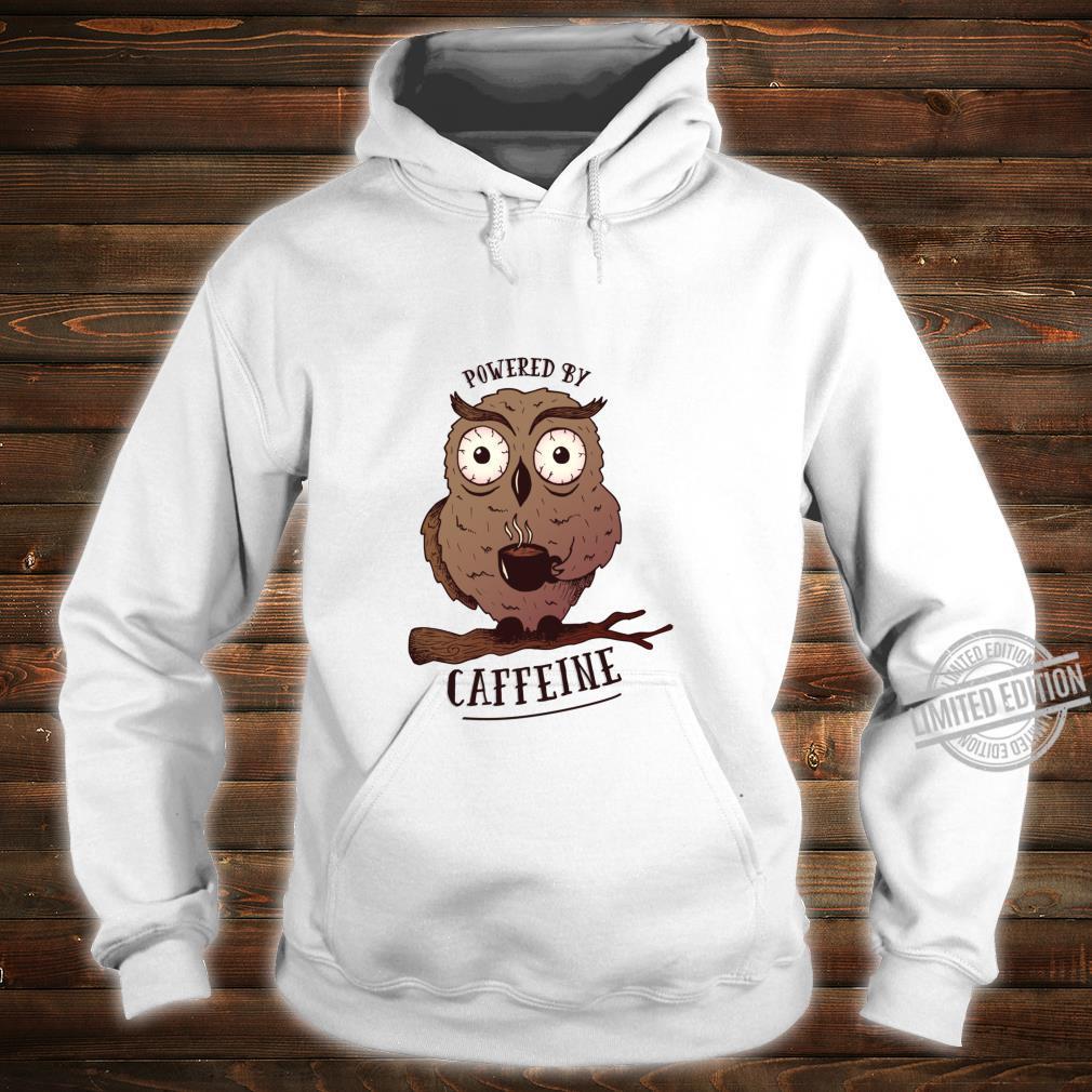 Funny Coffees Powered By Caffeine Owl Shirt hoodie