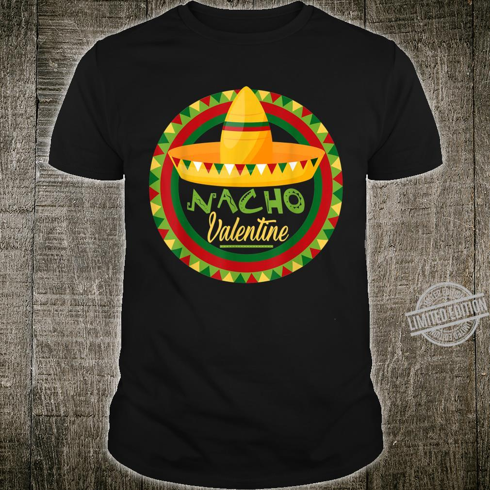 Funny Nacho Valentine Valentines Day Mexican Foods Shirt
