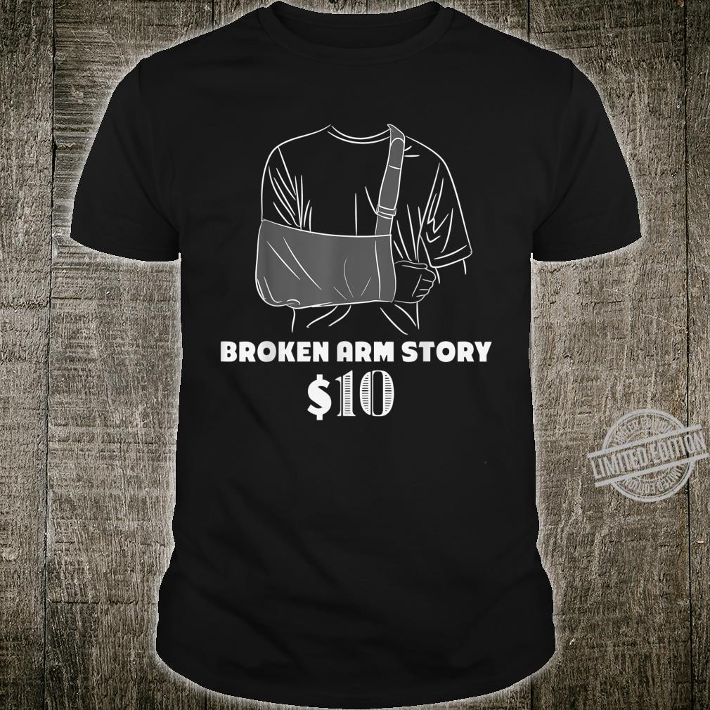 Get Well For Broken Arm Broken Arm Story Shirt