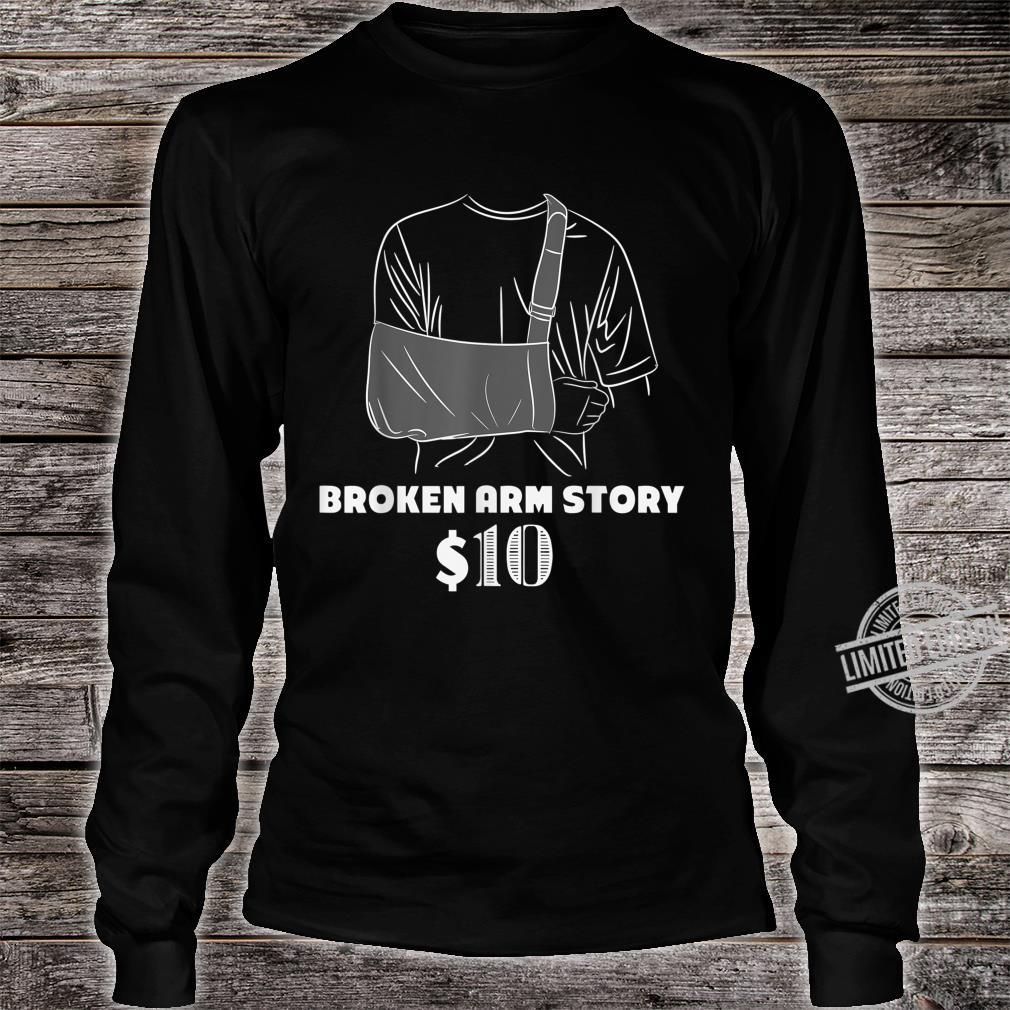 Get Well For Broken Arm Broken Arm Story Shirt long sleeved