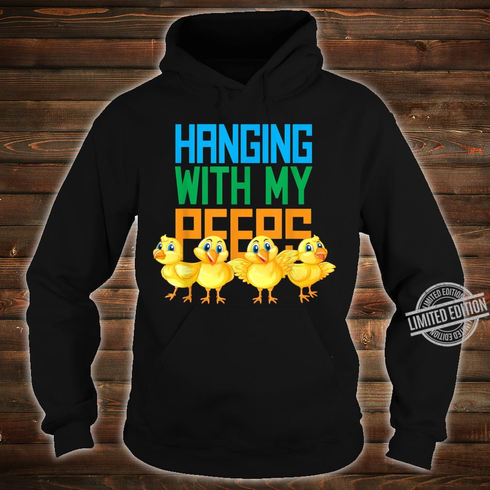Hanging With My Peeps Easter HangOut Shirt hoodie