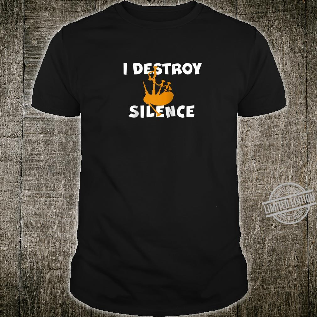 I DESTROY SILENCE Bagpipe Player Bagpiper Shirt