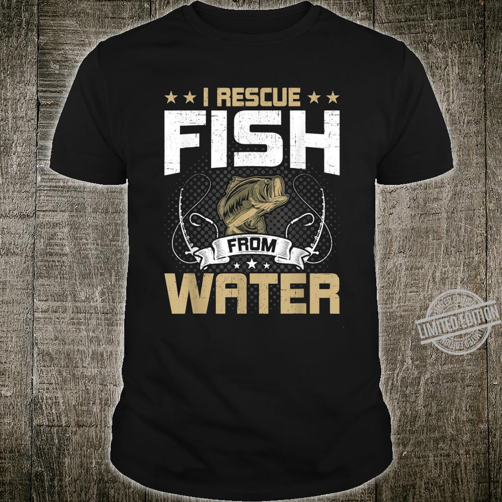 I Rescue Fish From Water Fly Fishing Shirt