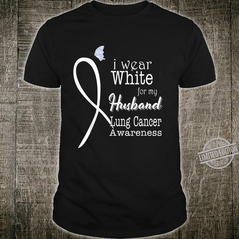 I Wear White For My Husband Lung Cancer Awareness Shirt