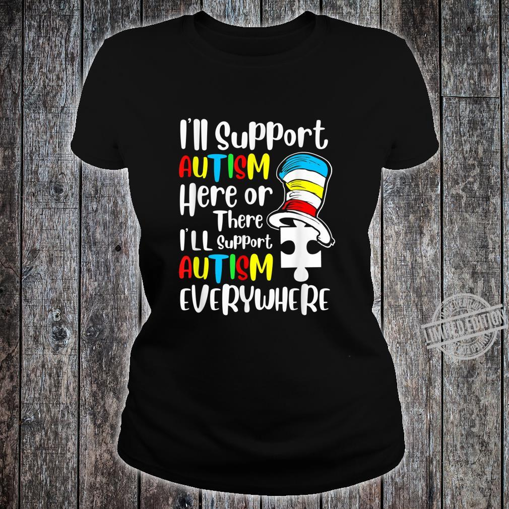 I'll Support Autism Here or There Autism Saying Shirt ladies tee