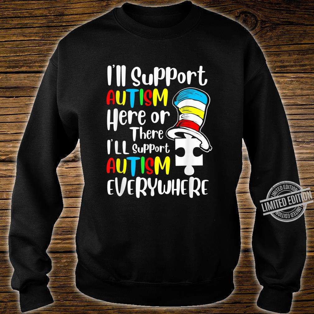I'll Support Autism Here or There Autism Saying Shirt sweater