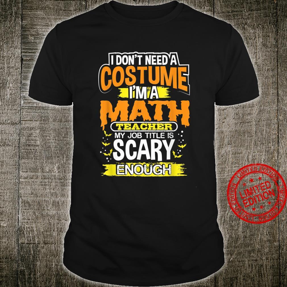 I'm A Math Teacher My Job Title Is Scary Enough Shirt