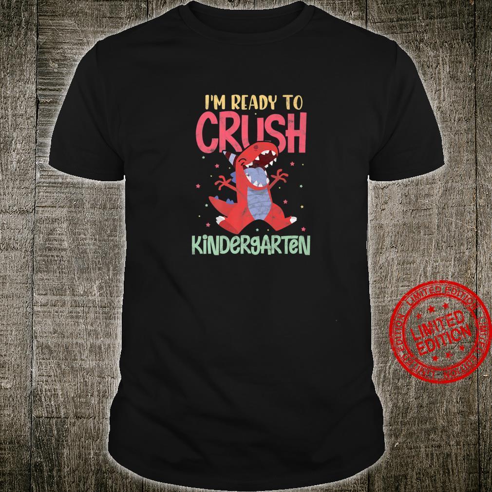 I'm Ready To Crush Kindergarten Trex Dinosaur Back To School Shirt