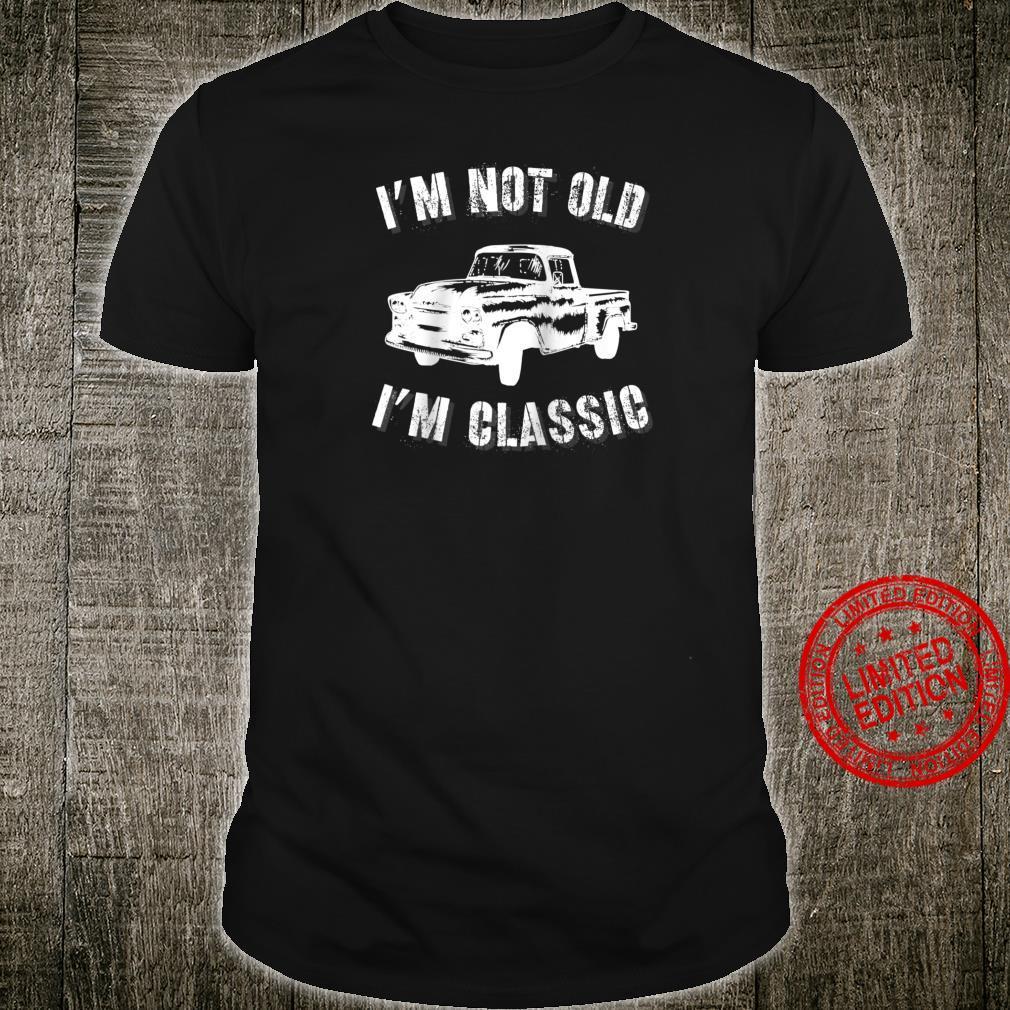 I'm not old I'm classic car Birthday Retirement Shirt
