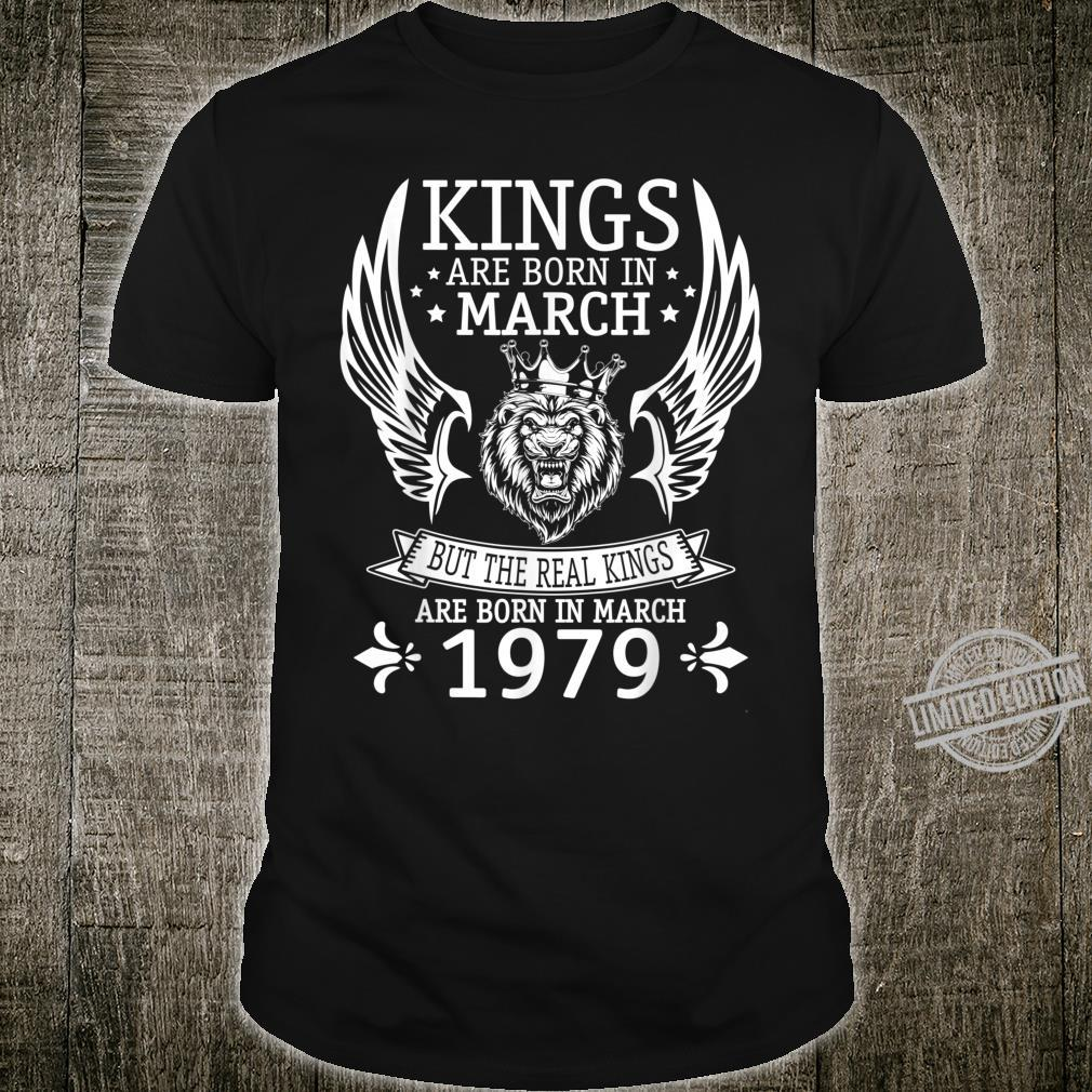 Kings Are Born In Mar The Real Kings Are Born In March 1979 Shirt