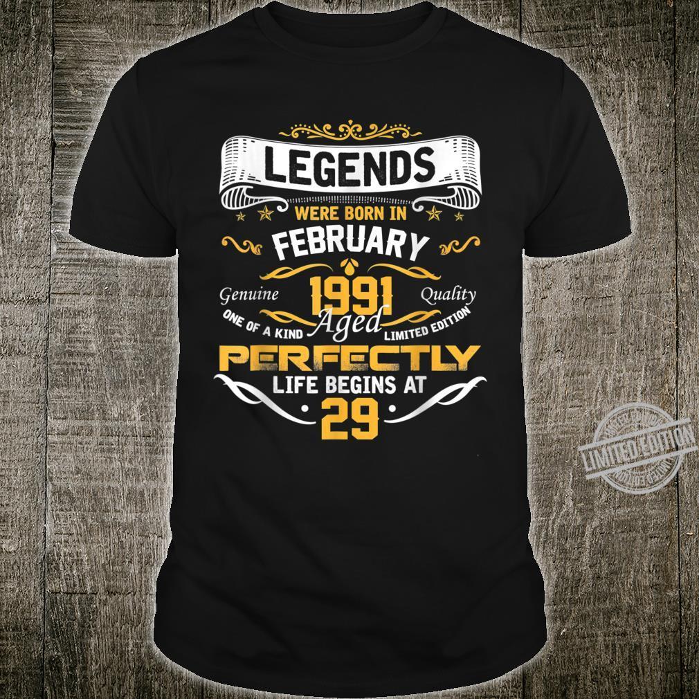 Legends 29th Birthday Idea Born In February 1991 Shirt