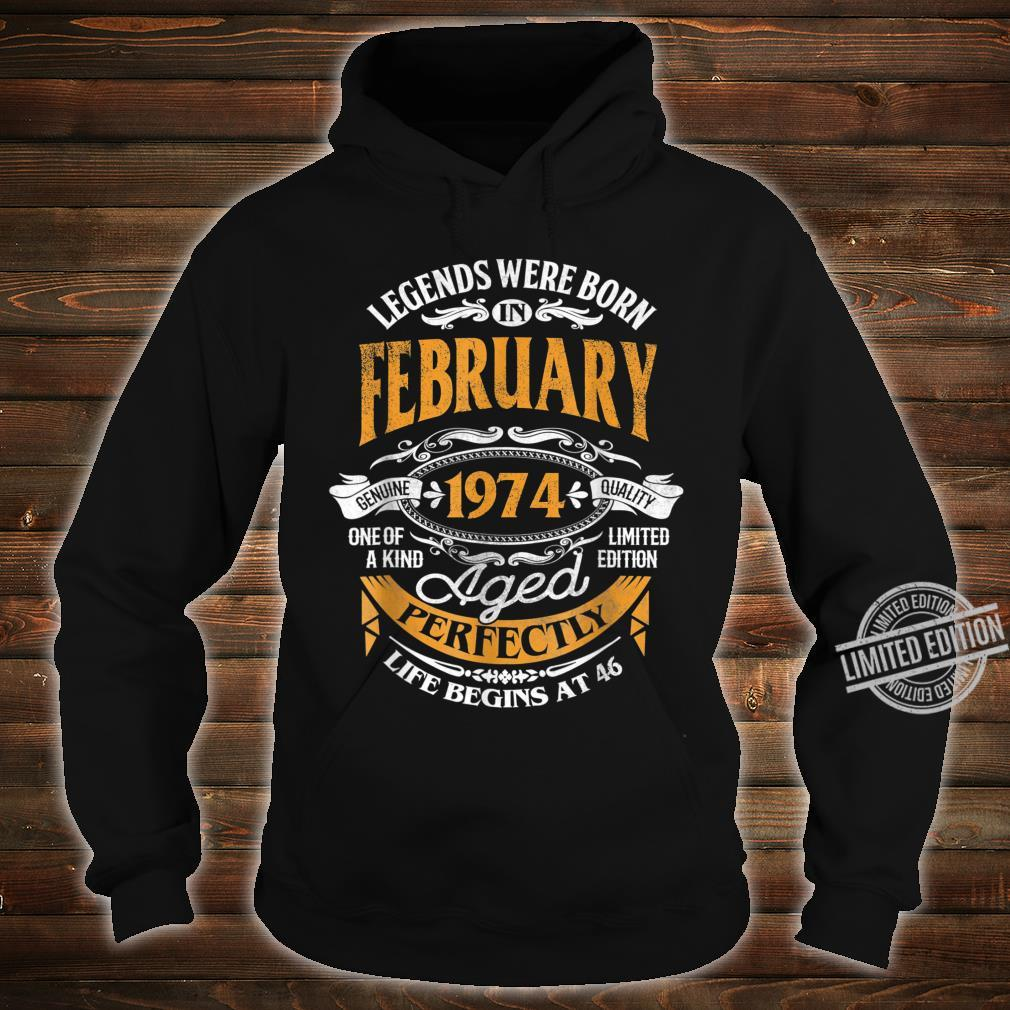 Legends 46th Birthday Idea Born In February 1974 Shirt hoodie