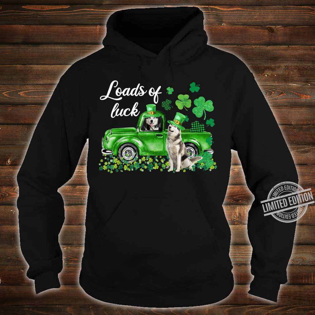 Loads Of Luck Husky Driving Green Truck St Patrick's Day Shirt hoodie