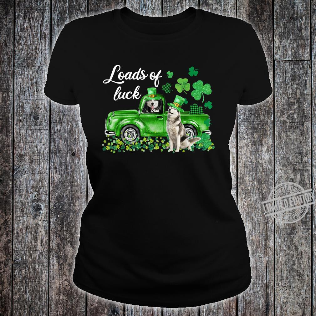 Loads Of Luck Husky Driving Green Truck St Patrick's Day Shirt ladies tee