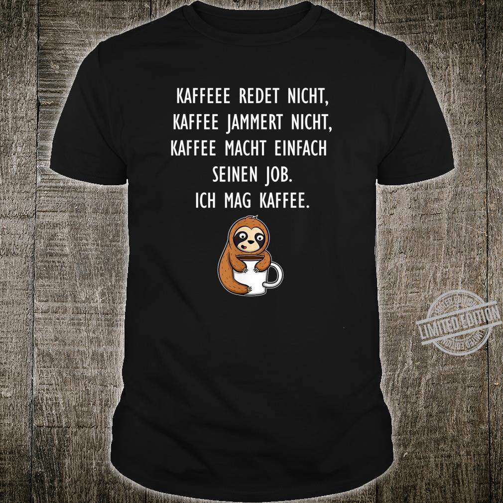 Lustiger Kaffee Spruch Faultier Morgenmuffel Büro Shirt