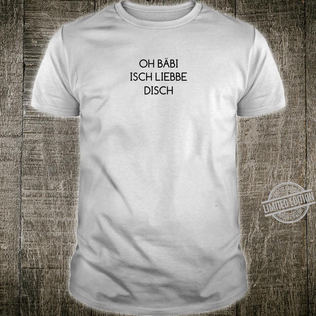 Oh Bäbi isch liebbe disch Oh Baby Ich Liebe dich Laura Fan Shirt