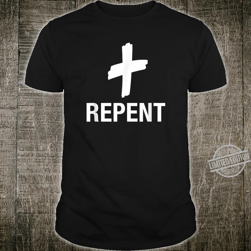 Repent From Sin Christian Lent Catholic Prayer Ash Wednesday Shirt