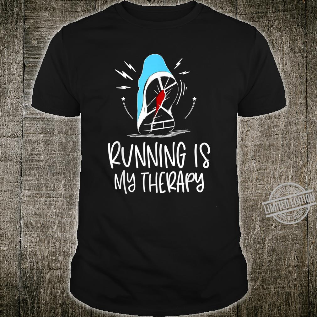 Running Is My Therapy Fitness Runner Humor Quote Shirt