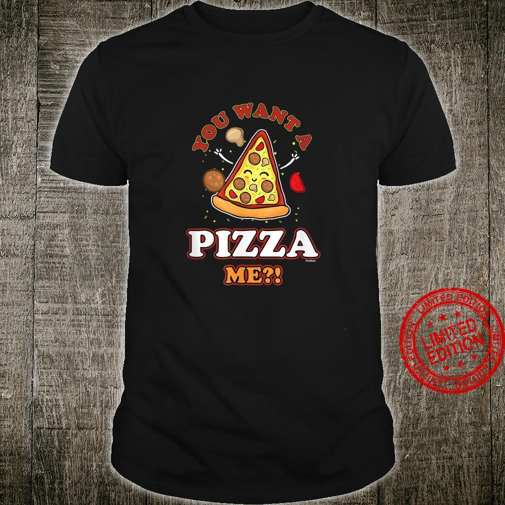 Sarcastic Foodie Food Pizza Puns You Want A Pizza Me Shirt