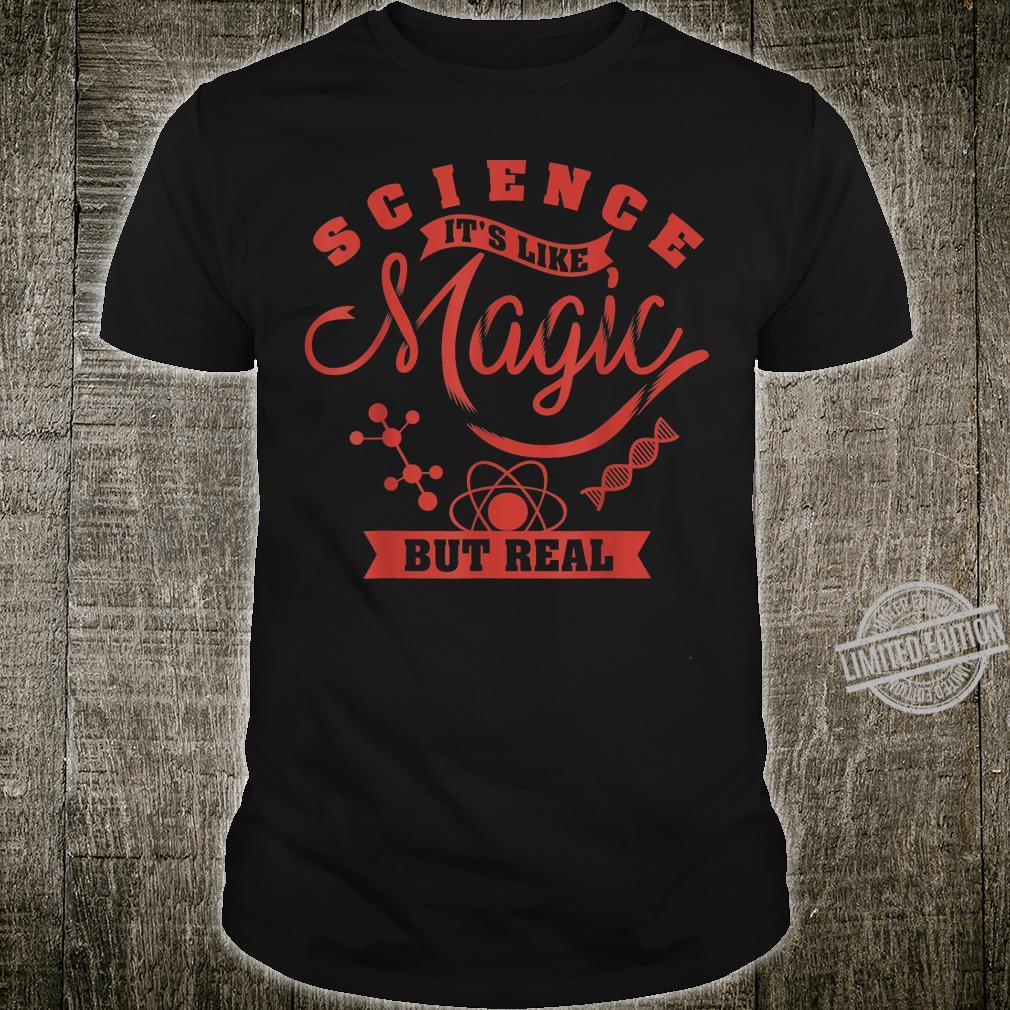 Science It's Like Magic But Real Cute Sciences Shirt