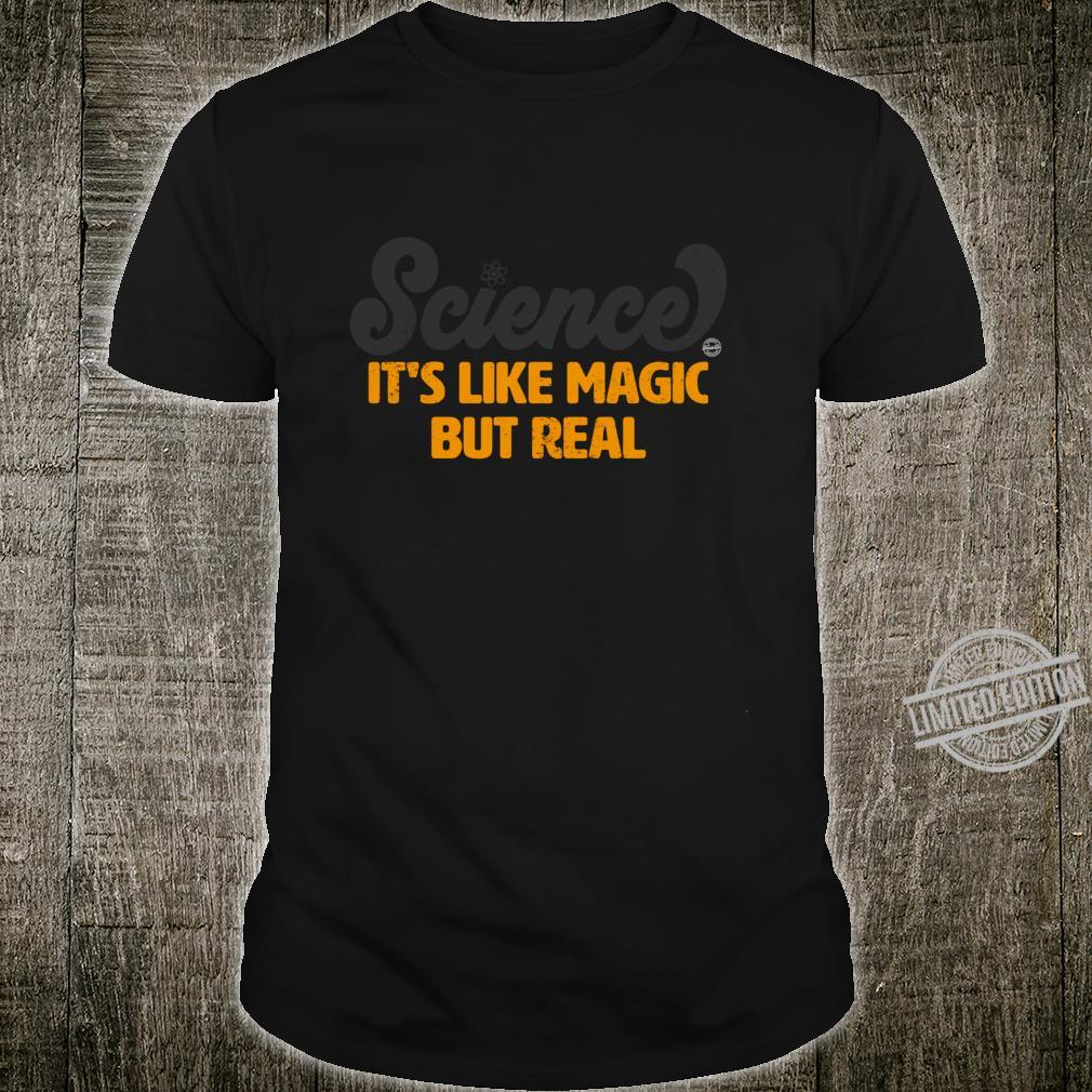 Science It's Like Magic But Real Shirt