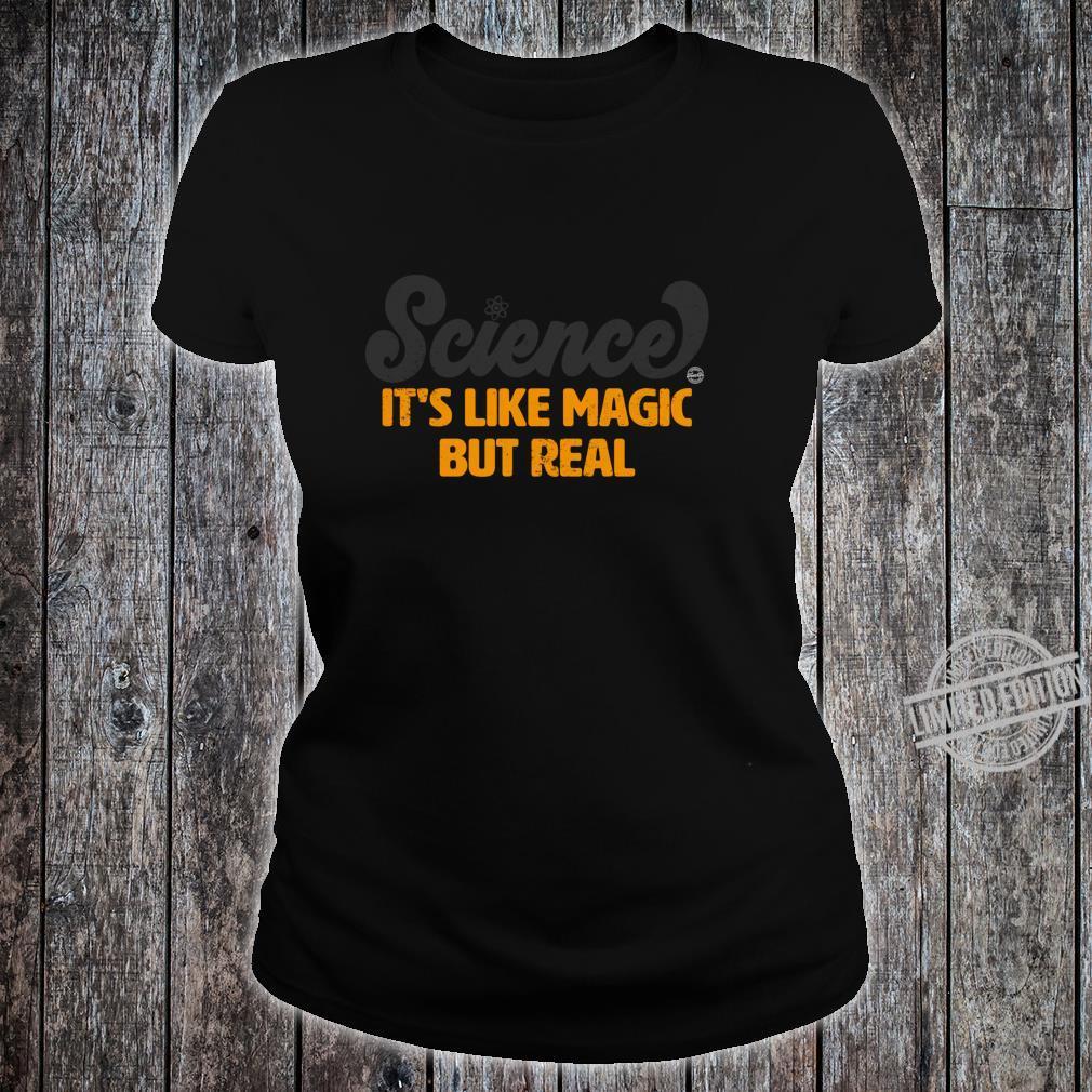 Science It's Like Magic But Real Shirt ladies tee