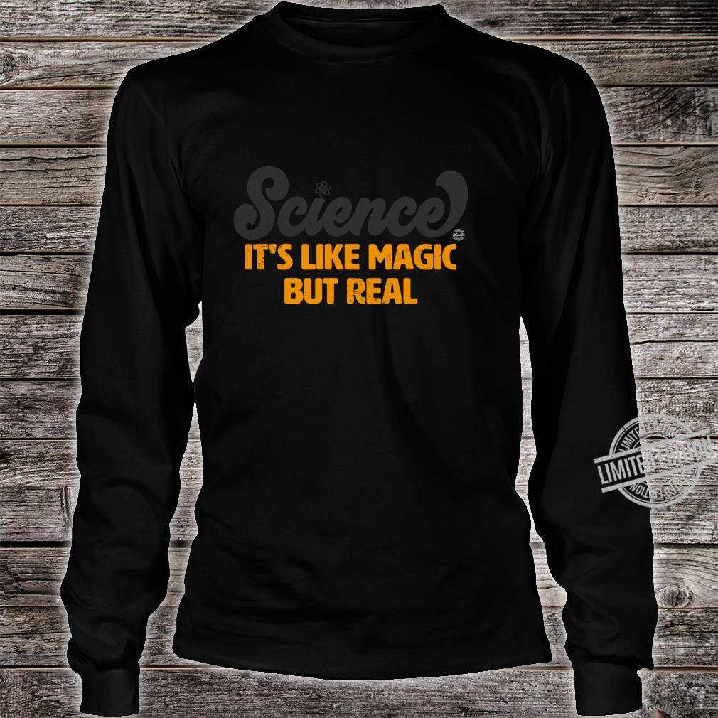 Science It's Like Magic But Real Shirt long sleeved