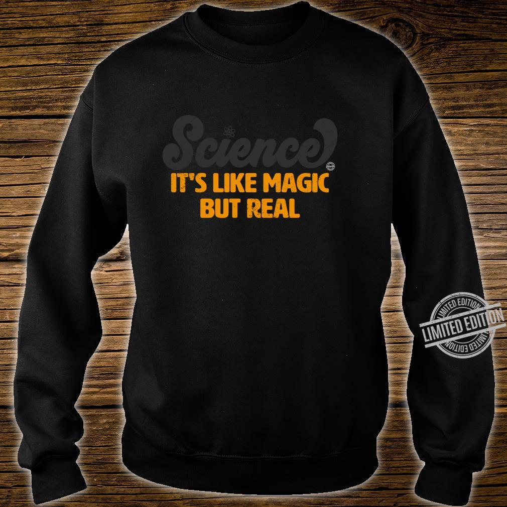 Science It's Like Magic But Real Shirt sweater