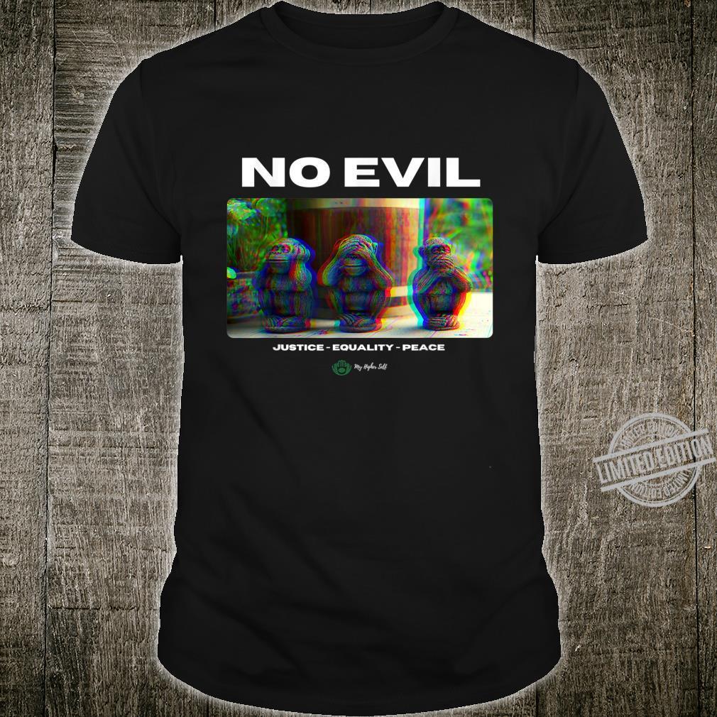 See Hear Speak No Evil Pandemic Justice Peace Shirt