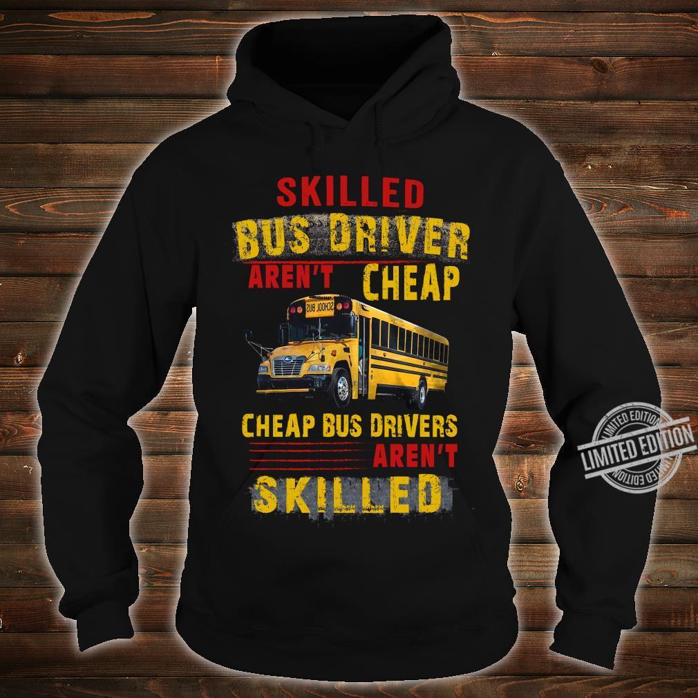 Skilled Bus Drivers Aren't Cheap Cheap Bus Drivers Aren't Skilled Hoodie hoodie
